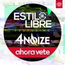 Ahora vete (feat. 4Noize) (Single)/Estilo Libre
