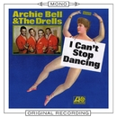 I Can't Stop Dancing (Mono)/Archie Bell & The Drells