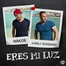 Eres mi luz (Single)/Nakor & Charly Rodriguez
