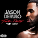 Talk Dirty (feat. 2 Chainz) [TJR Remix]/Jason Derulo
