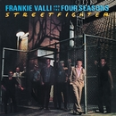 Streetfighter/Frankie Valli & The Four Seasons