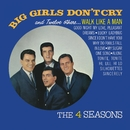 Big Girls Don't Cry and 12 Other Hits/The Four Seasons