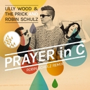 Prayer In C (Robin Schulz Radio Edit)/Lilly Wood & The Prick and Robin Schulz