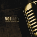 The Strength / The Sound / The Songs/Volbeat