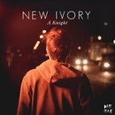 A Knight [Remixes]/New Ivory