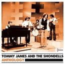 Anthology/Tommy James And The Shondells