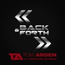 Back & Forth (feat. Jacqueline Seymour)/Tom Arden