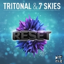 Reset/Tritonal & 7 Skies