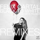 Black To White [Remixes]/Felix Cartal
