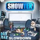 Slow Down [Radio Edit]/Showtek