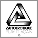 Play It Again/Autoerotique