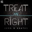 Treat Me Right/Keys N Krates