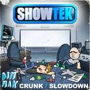 Crunk / Slow Down/Showtek