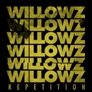Repetition/The Willowz