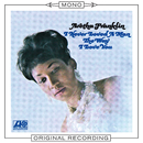 I Never Loved a Man the Way I Love You (Mono)/Aretha Franklin