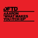 What Makes You Itch EP/Aaaron