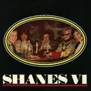 Shanes VI/Shanes