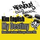 My Destiny - Maurice Joshua Chicago House Mix/Kim English