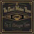 I'm A Stranger Here/The Devil Makes Three