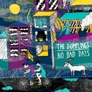 No Bad Days/The Dumplings