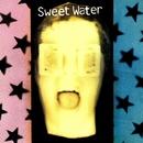 Sweet Water/Sweet Water