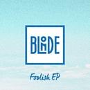 Foolish EP/Blonde