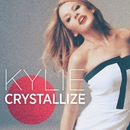 Crystallize/Kylie Minogue