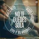 No te quedes sola (Single)/Javi Cerezo, Jesus Amo y Cristian Gil & Rate