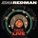 Trios Live/Joshua Redman