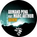 Jackin' feat. Marc Arthur/Armand Pena