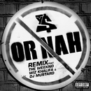 Or Nah (feat. The Weeknd, Wiz Khalifa and DJ Mustard) [Remix]/Ty Dolla $ign