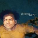 Just Fly/Zé Ricardo