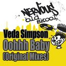Oohhh Baby - Original Mixes/Veda Simpson