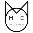 Come Let Me Show You/M.O