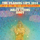 Lucy In The Sky With Diamonds (feat. Miley Cyrus and Moby)/The Flaming Lips