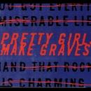 Pretty Girls Make Graves/Pretty Girls Make Graves