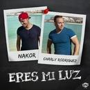 Eres mi luz/Nakor & Charly Rodriguez