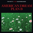 American Dream Plan B/Tom Petty & The Heartbreakers