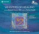 Whispers of Healing/Deepak Chopra
