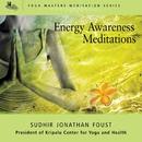 Energy Awareness Meditations/Sudhir Jonathan Foust