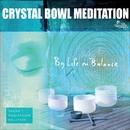 Crystal Bowl Meditation/Life In Balance