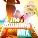 The Running Mix -Non Stop Dance Marathon-~最強ダンス・チューンに合わせて脱・メタボ!!~/Various Artists