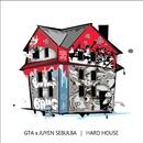 Hard House/GTA & Juyen Sebulba