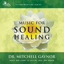 Music For Sound Healing/Dr. Mitchell Gaynor