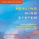 Healing Mind System/Dr. Jeffrey Thompson