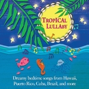 Tropical Lullaby/Various Artists