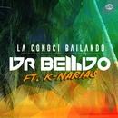La conocí bailando (feat. K-Narias) (Single)/Dr. Bellido