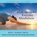 Meditations For Everyday Mindfulness/Beryl Bender Birch