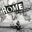 If The World/Rome