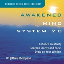 Awakened Mind System 2.0/Dr. Jeffrey Thompson
